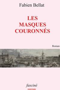 Fabien Bellat - Les masques couronnes.