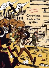 Fabien Bertrand et Aude Massot - Chronique d'une chair grillée.