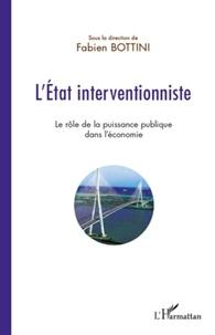 Fabien Bottini - L'Etat interventionniste - Le rôle de la puissance publique dans l'économie.