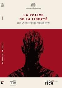 Fabien Bottini - La police de la liberté en économie de marché : Quelle(s) contrainte(s) pour quelle(s) liberté(s) ?.