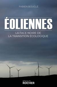 Fabien Bouglé - Eoliennes : la face noire de la transition écologique.