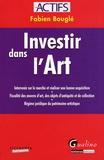 Fabien Bouglé - Investir dans l'Art.
