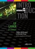 Fabien Bretenaker et Nicolas Treps - Le laser : 50 ans de découvertes.