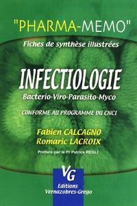 Fabien Calcagno et Romaric Lacroix - Infectiologie - Fiches de synthèse illustrées.