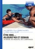 Fabien Camporelli et Pascal Lebihain - Etre MNS...aujourd'hui et demain - Un métier, des missions, des compétences.