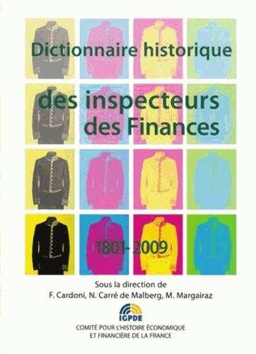 Fabien Cardoni et Nathalie Carré de Malberg - Dictionnaire historique des inspecteurs des finances 1801-2009 - Dictionnaire thématique et biographique.