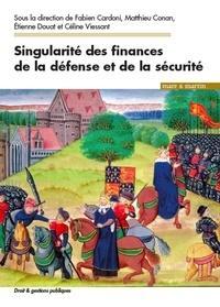 Fabien Cardoni et Matthieu Conan - Singularités des finances de la défense et de la sécurité.