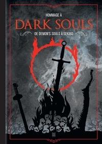 Fabien Cecchini et Jean-Philippe Farrugia - Hommage à Dark Souls - De Demon's Souls à Sekiro.