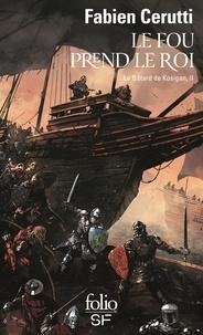 Fabien Cerutti - Le bâtard de Kosigan Tome 2 : Le fou prend le roi.