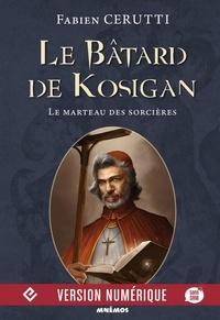 Fabien Cerutti - Le bâtard de Kosigan Tome 3 : Le marteau des sorcières.