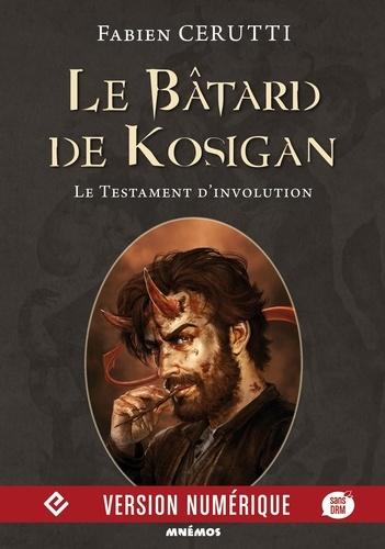 Le bâtard de Kosigan Tome 4 Le testament d'involution