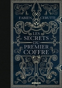 Fabien Cerutti - Les secrets du premier coffre.