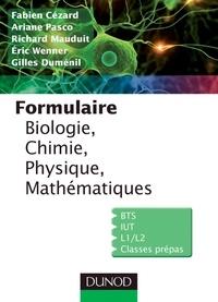 Fabien Cézard et Ariane Pasco - Formulaire biologie, chimie, physique, électricité, mathématiques.