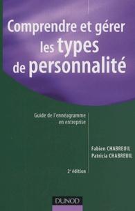Fabien Chabreuil et Patricia Chabreuil - Comprendre et gérer les types de personnalité - Guide de l'ennéagramme en entreprise.
