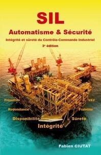 SIL Automatisme & Sécurité - Intégrité et sûreté du contrôle-commande industriel.pdf