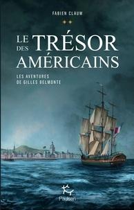 Fabien Clauw - Les aventures de Gilles Belmonte Tome 2 : Le trésor des Américains.