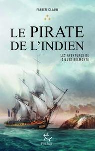 Fabien Clauw - Les aventures de Gilles Belmonte Tome 3 : Le pirate de l'indien.