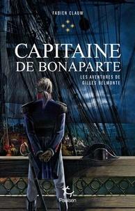 Fabien Clauw - Les aventures de Gilles Belmonte Tome 4 : Capitaine de Bonaparte.