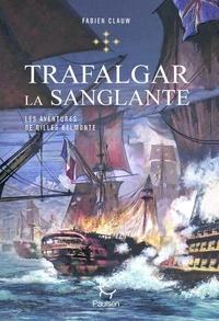 Fabien Clauw - Les aventures de Gilles Belmonte Tome 5 : Trafalgar la sanglante.