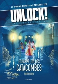 Fabien Clavel - Echappe-toi des catacombes ! - Unlock! Les Escape Geeks.