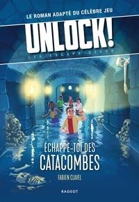 Fabien Clavel - Echappe-toi des catacombes !.