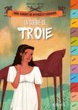 Fabien Clavel et Sara Quod - La guerre de Troie.