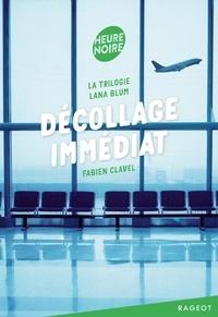 Fabien Clavel - La trilogie Lana Blum - Décollage immédiat.