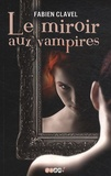 Fabien Clavel - Le miroir aux vampires Tome 1 : .