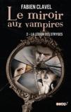Fabien Clavel - Le miroir aux vampires Tome 2 : La Légion des Stryges.