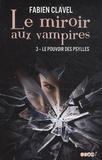 Fabien Clavel - Le miroir aux vampires Tome 3 : Le pouvoir desPsylles.