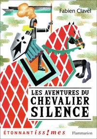 Fabien Clavel - Les Aventures du chevalier Silence.