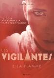 Fabien Clavel - Les vigilantes Tome 2 : La flamme.