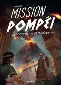 Fabien Clavel et Gaël Lannurien - Mission Pompéi.
