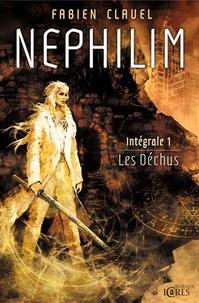 Fabien Clavel - Nephilim Intégrale Tome 1 : Les Déchus.