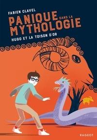 Fabien Clavel - Panique dans la mythologie - Hugo et la Toison d'or.