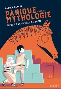Fabien Clavel - Panique dans la mythologie - Hugo et le cheval de Troie.