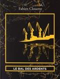 Fabien Clouette - Le bal des ardents.