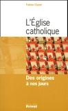 Fabien Cluzel - L'Eglise catholique - Des origines à nos jours.