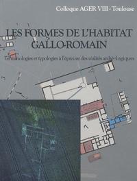 Fabien Colleoni et Julie Massendari - Les formes de l'habitat gallo-romain, terminologies et typologies à l'épreuve des réalités archéologiques - Colloque AGER VIII, Supplément 17.