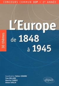 Fabien Conord et Yves Billard - L'Europe de 1848 à 1945 - 30 thèmes, Concours commun IEP 2e année.