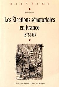 Fabien Conord - Les élections sénatoriales en France (1875-2015).