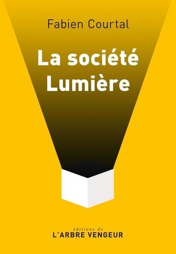 La société Lumière - Format ePub - 9782379410840 - 7,99 €