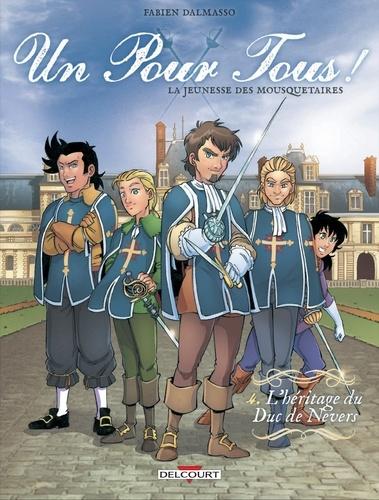 Un pour tous ! T04. L'Héritage du Duc de Nevers