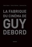 Fabien Danesi et Fabrice Flahutez - La fabrique du cinéma de Guy Debord.