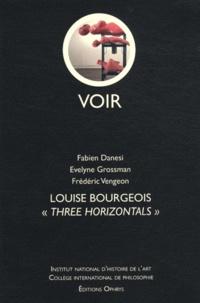"Fabien Danesi et Evelyne Grossman - Louise Bourgeois - ""Three Horizontals""."