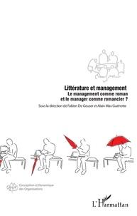 Fabien de Geuser et Alain Max Guénette - Littérature et management - Le management comme roman et le manager comme romancier ?.