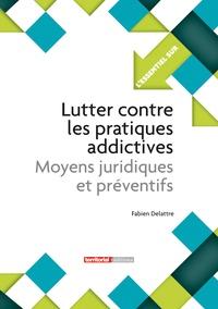 Accentsonline.fr Lutter contre les pratiques addictives - Moyens juridiques et préventifs Image