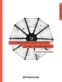 Fabien Demangeot - La Transgression selon David Cronenberg.
