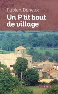 Fabien Deneux - Un P'tit bout de village.