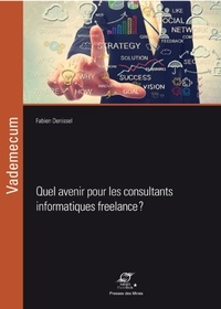 Quel avenir pour les consultants informatiques freelance ? - Fabien Denissel pdf epub